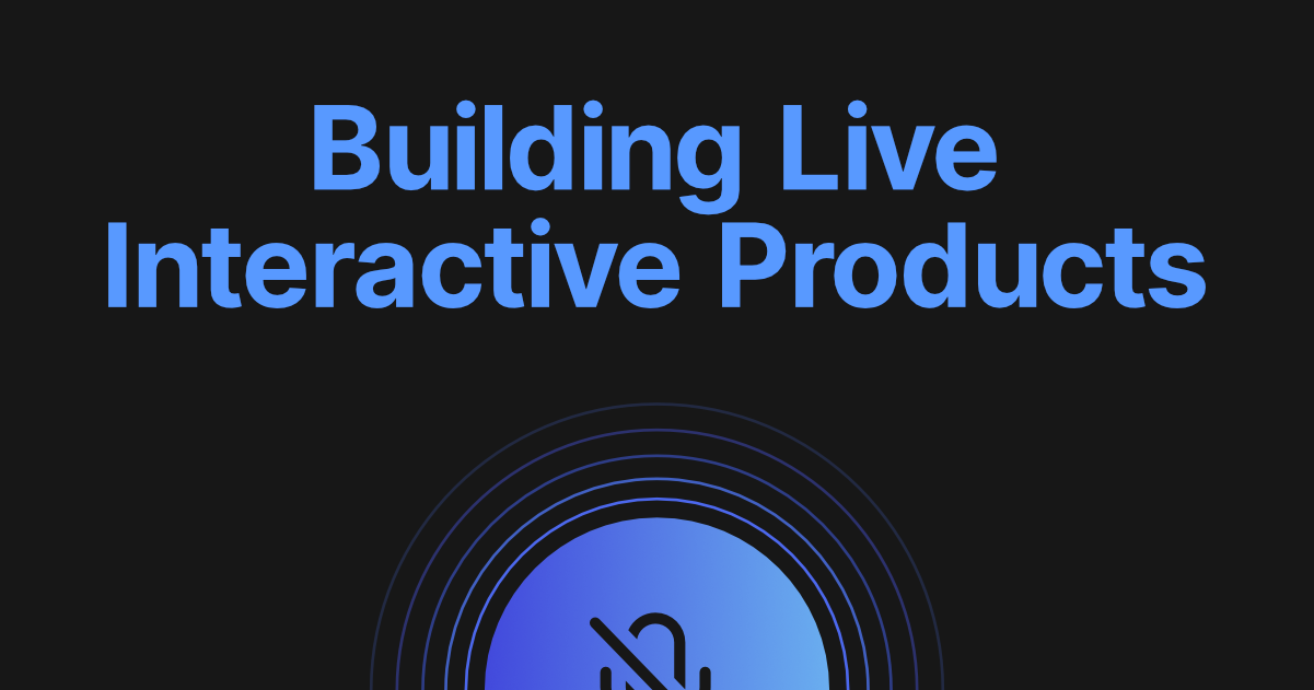 Adding live interactive video in your product